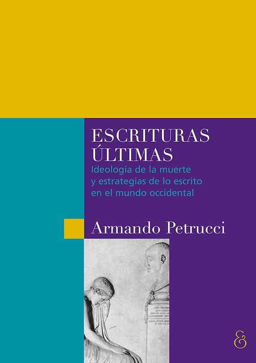 ESCRITURAS ÚLTIMAS, Armando Petrucci