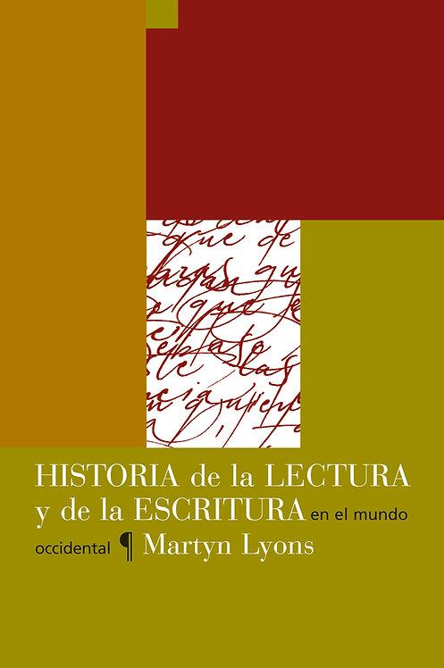 HISTORIA DE LA LECTURA Y DE LA ESCRITURA EN EL MUNDO OCCIDENTAL, Martyn Lyons