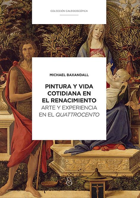 PINTURA Y VIDA COTIDIANA EN EL RENACIMIENTO, Michael Baxandall