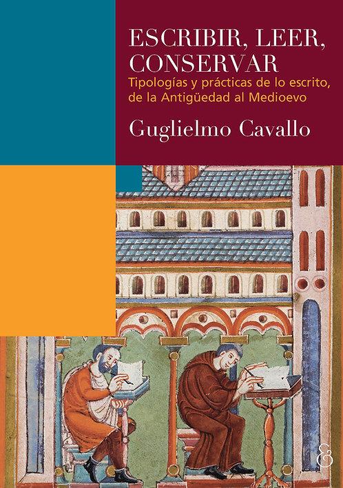 ESCRIBIR, LEER, CONSERVAR, Guglielmo Cavallo