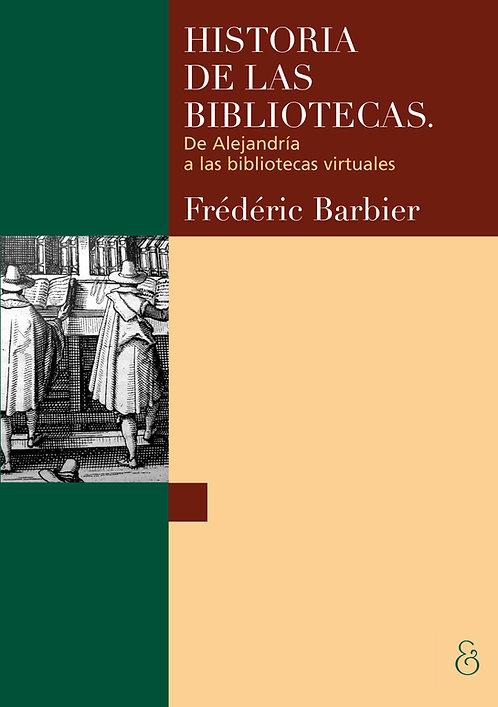 HISTORIA DE LAS BIBLIOTECAS, Frédéric Barbier