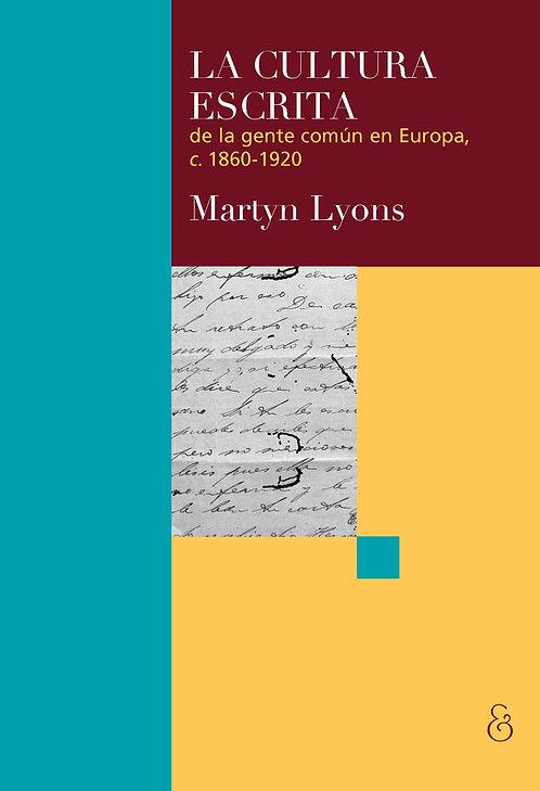 LA CULTURA ESCRITA DE LA GENTE COMÚN EN EUROPA, Martyn Lyons