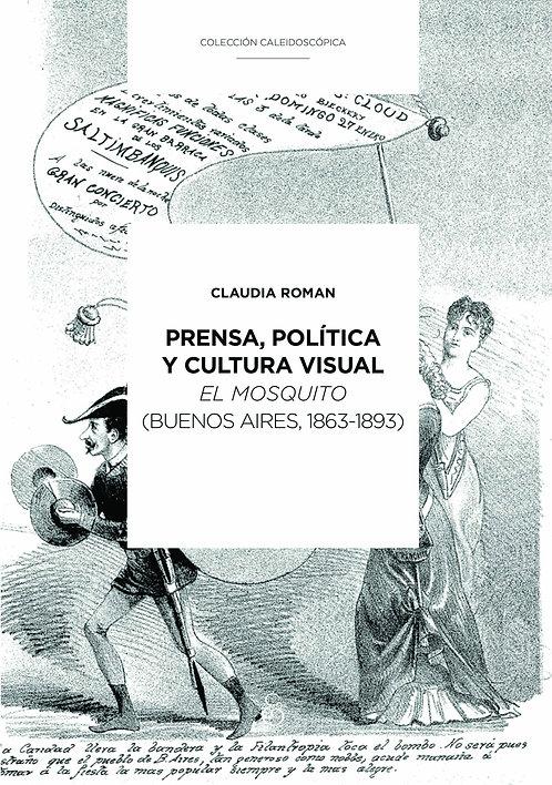 PRENSA, POLÍTICA Y CULTURA VISUAL, Claudia Roman
