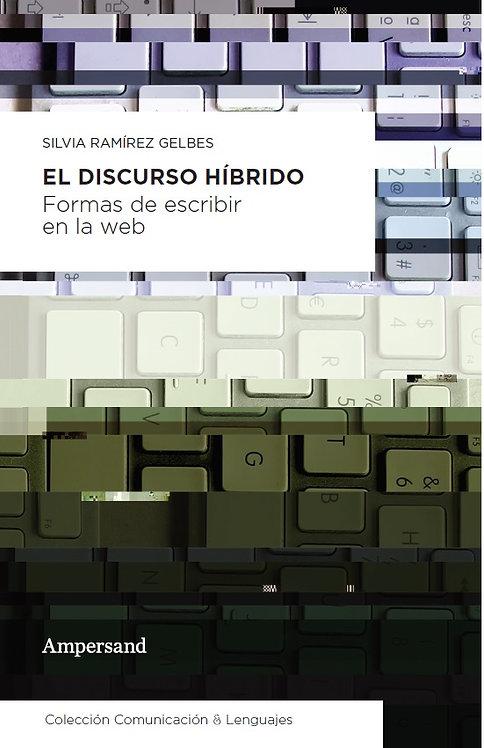 EL DISCURSO HÍBRIDO, Silvia Ramírez Gelbes