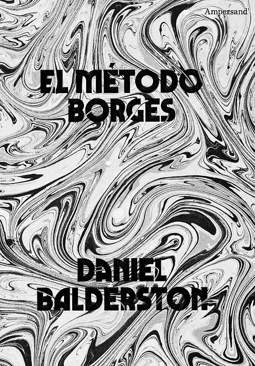 EL MÉTODO BORGES - Daniel Balderston