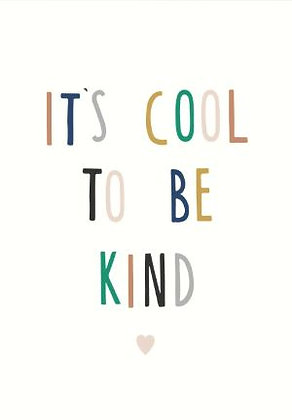 Its cool to be kind Art Print by Munks & Me