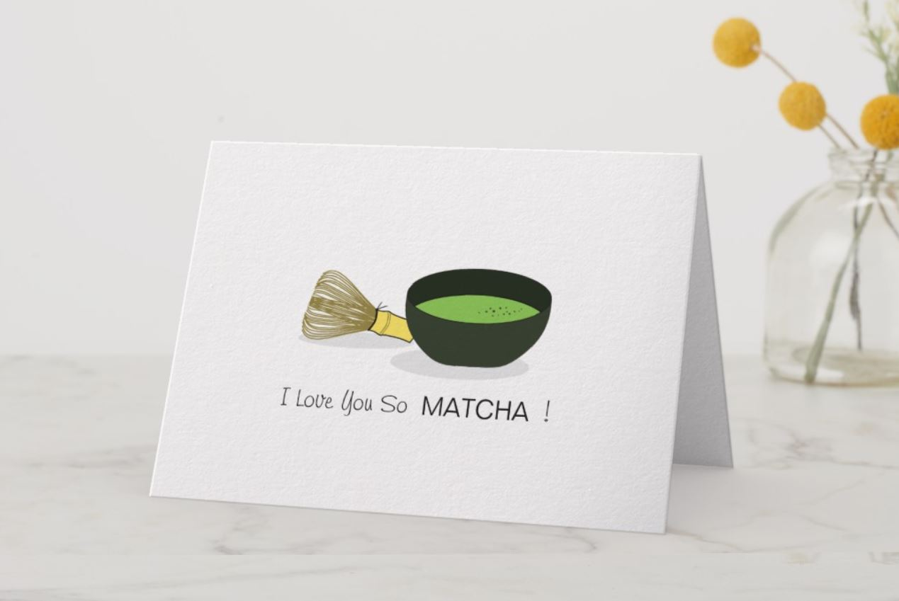 I Love you so MATCHA - Greeting Card