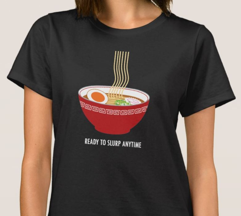 Ready to Slurp Ramen Anytime T-Shirt