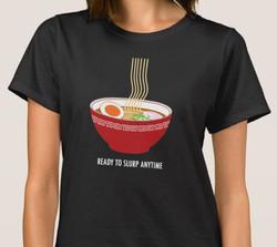 Ready to Slurp Ramen Anytime T-Shirt