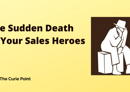 The Sudden Death of your Sales Heroes