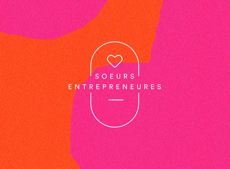 La campagne des soeurs entrepreneures c'est terminé en beautée!