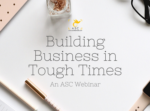 Building Business in Tough Times | ASC's Webinar | Summary