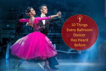 10 Things Every Ballroom Dancer Has Heard Before