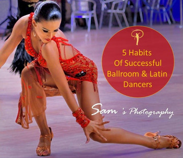 5 Habits of Successful Ballroom And Latin Dancers