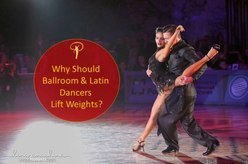 Why Should Ballroom & Latin Dancers Lift Weights?