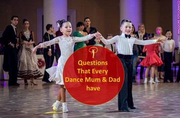 Questions That Every Dance Mum and Dad Have