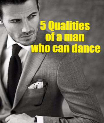 5 Things to expect from a man who knows how to dance