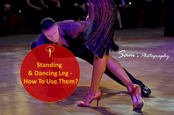 (VIDEO) Standing & Dancing Leg… How To Use Them On A Dance floor?