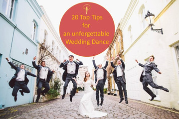 20 Top Tips for an unforgettable Wedding Dance?