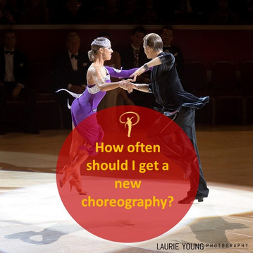 How often should I get a new choreography?