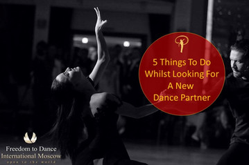 5 Things To Do Whilst Looking For A New Dance Partner