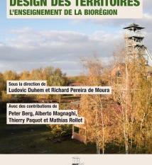 PARUTION : Design des territoires. L'enseignement de la biorégion sort en librairie cette semaine!