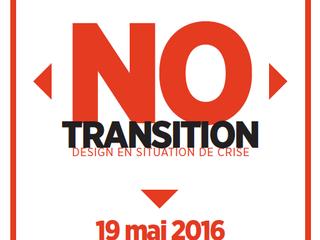"""À venir : """"NO TRANSITION. Le design en situation de crise"""", 3e journée d'étude autour"""