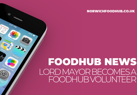 The Norwich Lord Mayor becomes a FoodHub volunteer