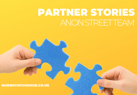 Meet our partners: Anon Street Team Norwich