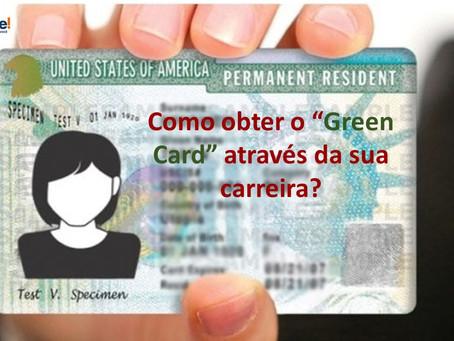 Como obter Green Card através da sua carreira?