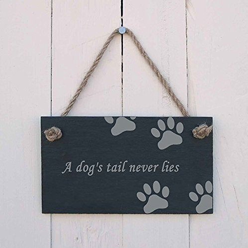 Slate Hanging Sign - A Dog's Tail Never Lies
