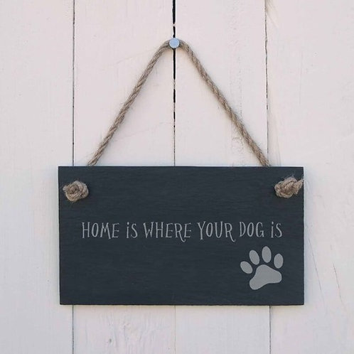 Slate Hanging Sign - Home Is Where your Dog Is