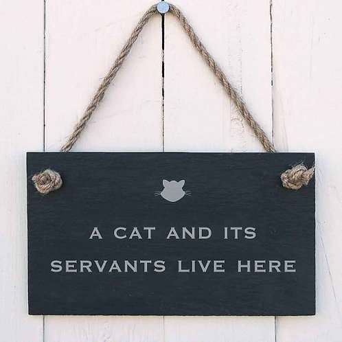 Slate Hanging Sign - A Cat and Its Servants Live Here