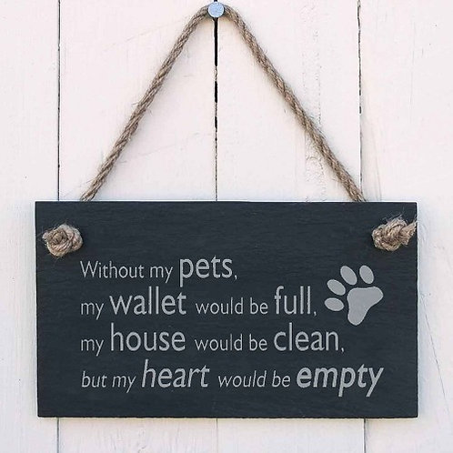 Slate Hanging Sign - Without My Pets