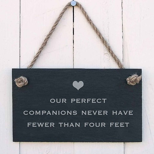 Slate Hanging Sign - Our Perfect Companions