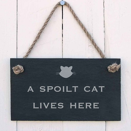 Slate Hanging Sign - A Spoilt Cat Lives Here