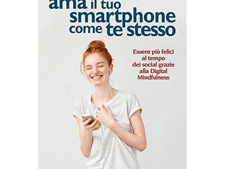 Ama il tuo smartphone come te stesso