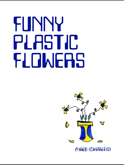Funny Plastic Flowers by Fred Charles