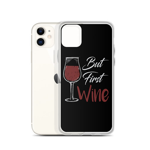 But First, Wine - iPhone Case