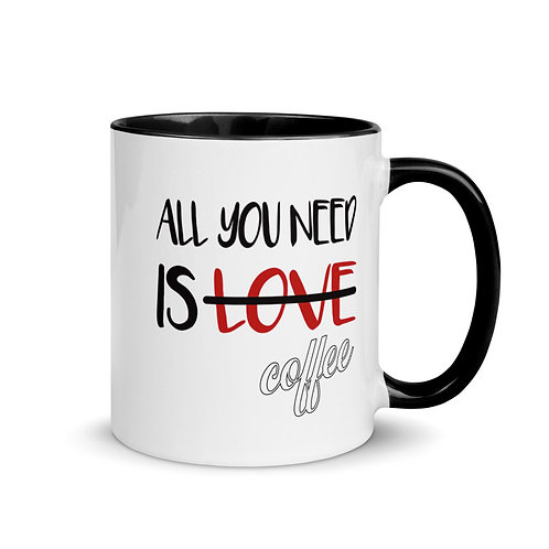 All You Need Is...Mug with Color Inside