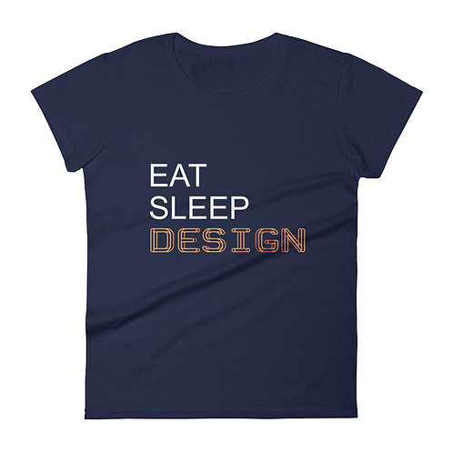 Eat.Sleep.Design. - Women's