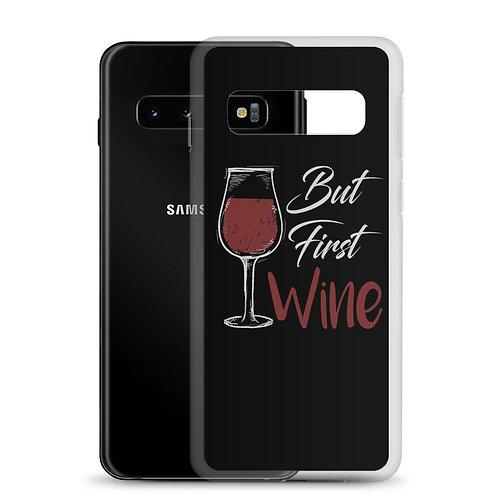 But First, Wine - Samsung Case