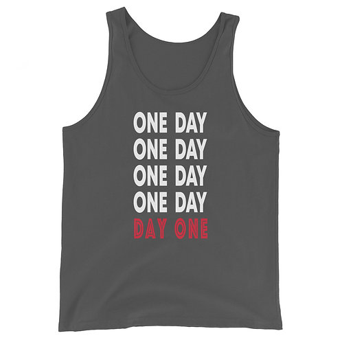 One Day , Day One - Unisex Tank Top