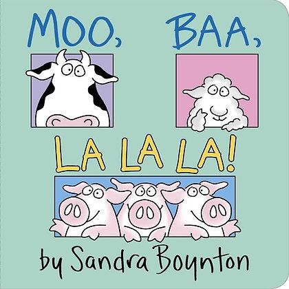 Moo, Baa, La La La! Board book.
