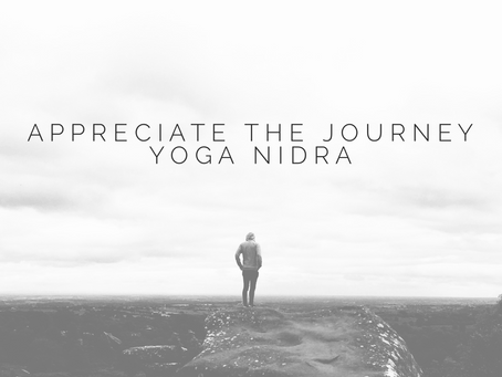 YOGA NIDRA | Appreciate the journey