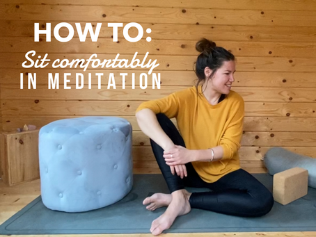 HOW TO: Sit comfortably in meditation
