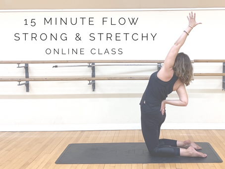 ONLINE CLASS | 15 minute strong & stretchy flow
