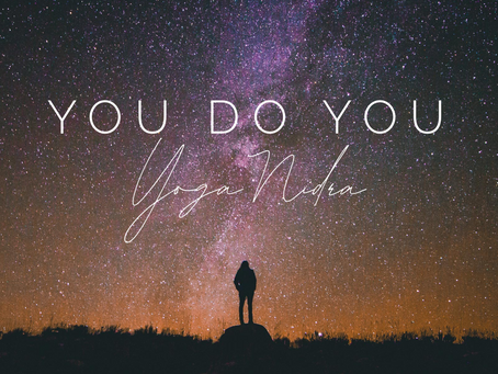 YOGA NIDRA | You do you