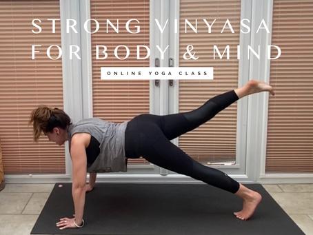 ONLINE CLASS | Strong vinyasa for body & mind