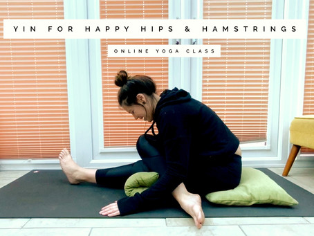 ONLINE CHILLED CLASS | Yin for happy hips & hamstrings